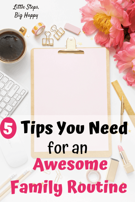 5 Tips You Need for an Awesome Family Routine