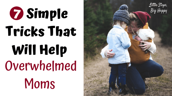 7 Simple Tricks That Will Help Overwhelmed Moms