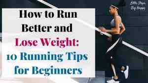 How to Run Better and Lose Weight: 10 Running Tips for Beginners to lose weight