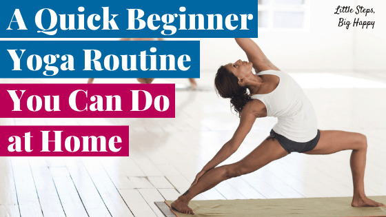 A Quick Beginner Yoga Routine You Can Do at Home
