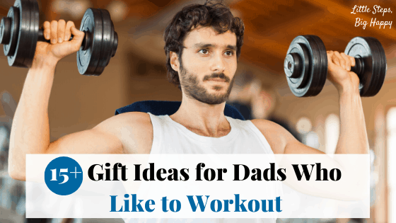 Father's Day Gift Ideas for Dads who Like to Workout