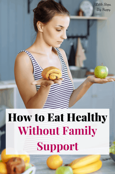 How to Eat Healthy When Your Family Doesn't