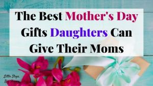 The Best Mother's Day Gifts From Daughters