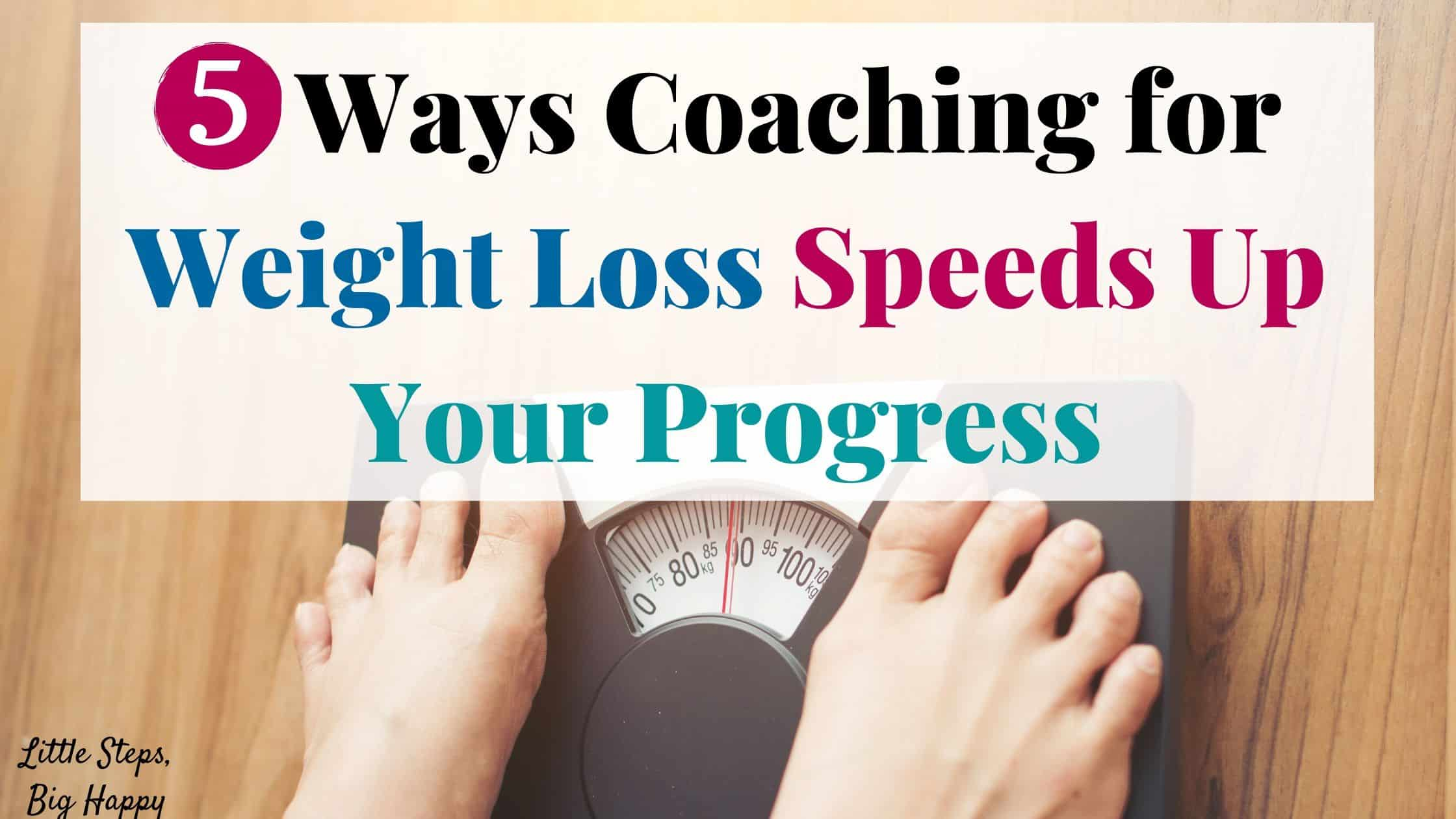 5 Ways Coaching for Weight Loss Speeds Up Your Progress