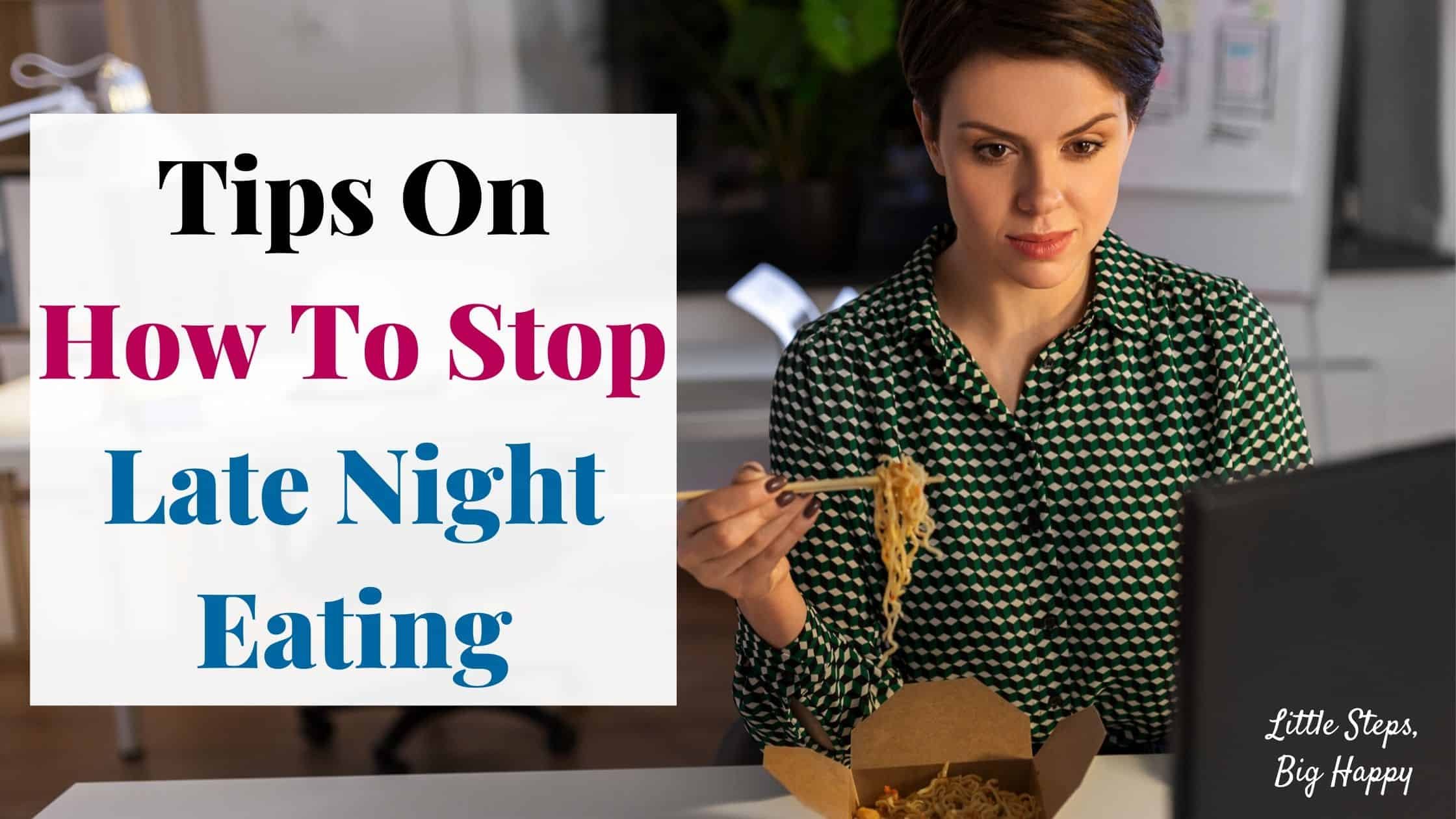Tips On How To Stop Late Night Eating