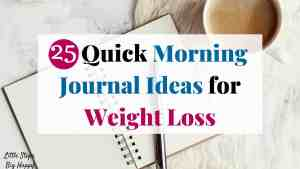 25 Quick Morning Journal Ideas for Weight Loss