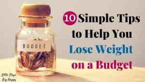 10 Simple Tips to Help You Lose Weight on a Budget