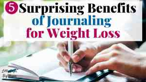 5 Surprising Benefits of Journaling for Weight Loss