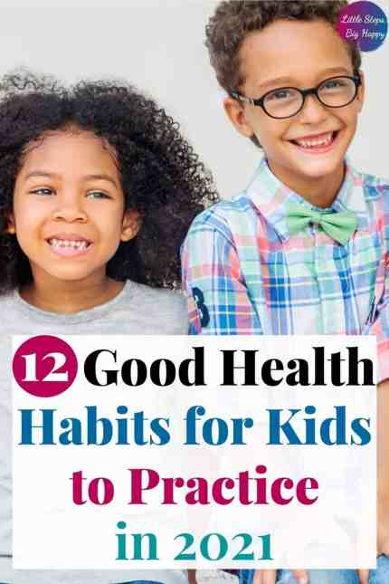 12 Good Habits for Kids to Practice in 2021
