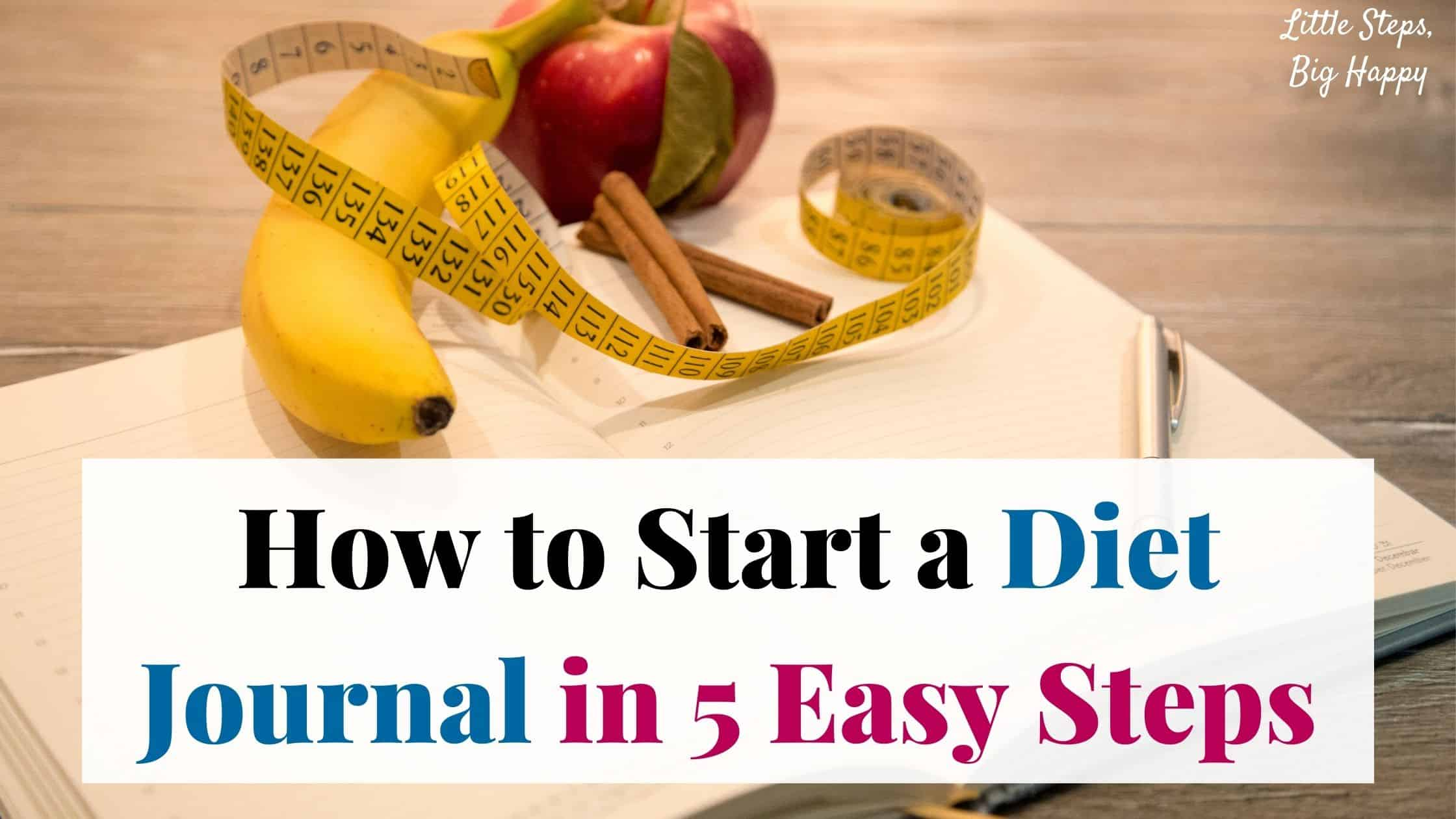 How to Start a Diet Journal in 5 Easy Steps