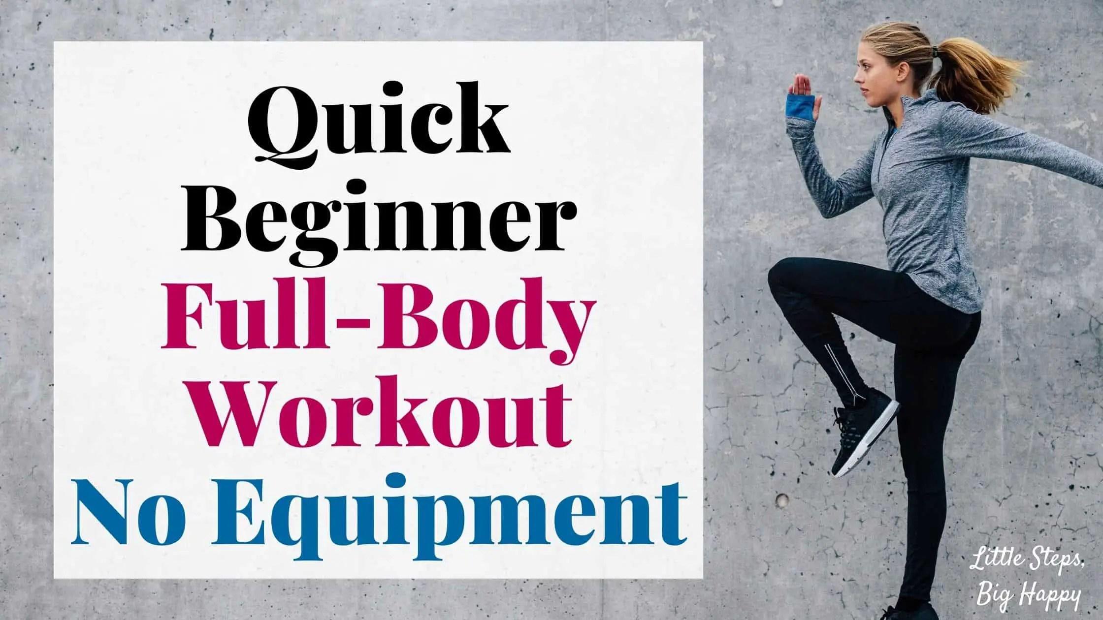Quick Beginner Full-Body Workout - No Equipment