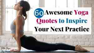 Text that says 60 Awesome Yoga Quotes to Inspire Your Next Practice with image of woman in updog pose.
