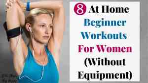 8 At Home Beginner Workouts for Women cover photo. Title next to a women stretching her arms.
