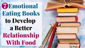 7 Emotional Eating Books to Develop a Better Relationship With Food