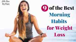 9 of the Best Morning Habits for Weight Loss