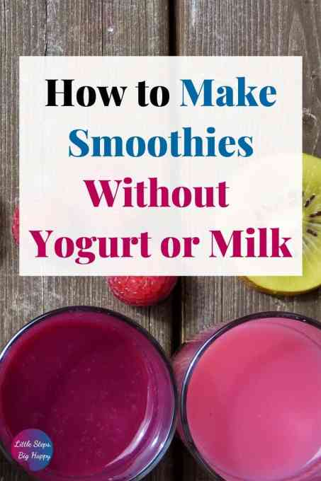 How to Make a Smoothie Without Yogurt or Milk + 20 Tasty Recipes