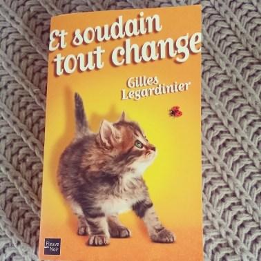 """Couverture de """"Et soudain tout change"""" de Gilles Legardinier"""