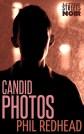 Candid Photos - Phil Redhead