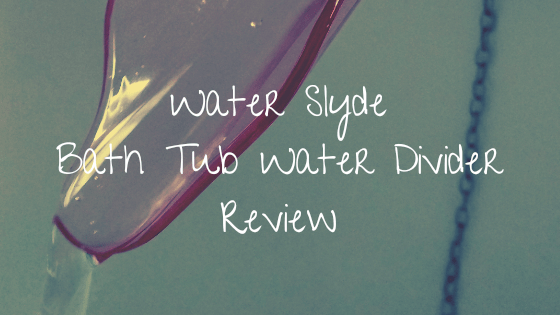 WaterSlyde Bath Tub Water Divider Review
