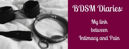 bdsm diaries - my thought on intimacy and pain