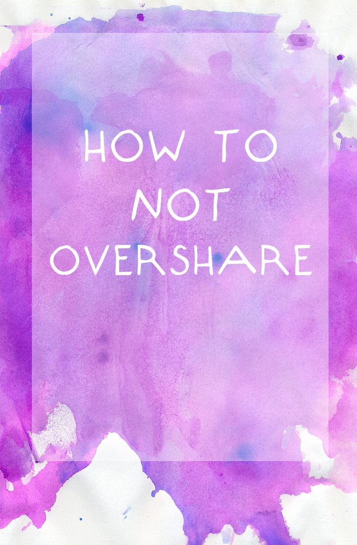 how to not overshare from Daring Greatly