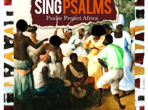 African Psalms: Psalm Project Africa