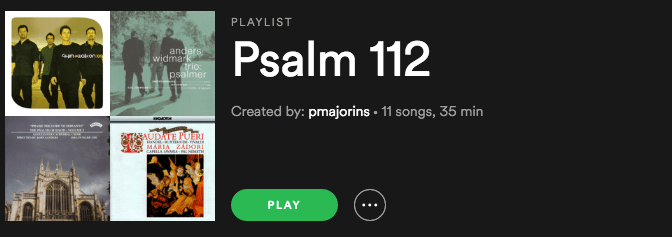 Psalm 112 Spotify Playlist