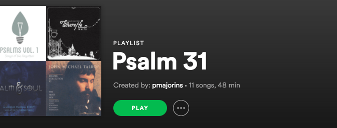 Psalm 31 Spotify Playlist