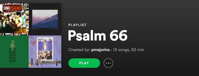 Psalm 66 Playlist