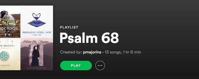 Psalm 68 Playlist