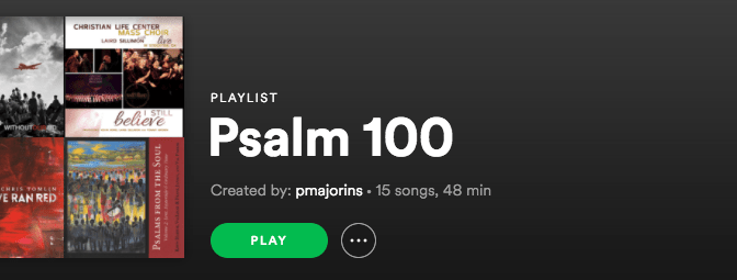 Psalm 100 Spotify Playlist