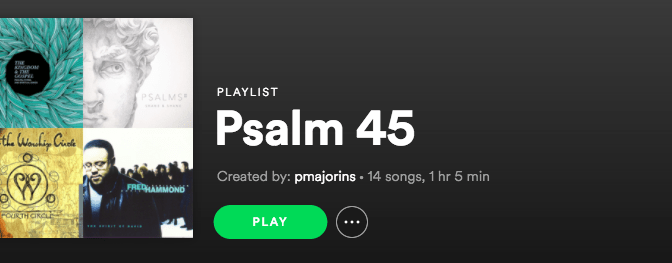 Psalm 45 Playlist