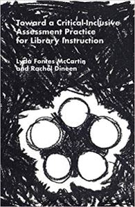Toward a Critical-Inclusive Assessment Practice for Library Instruction