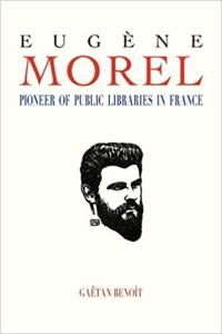 Eugene Morel: Pioneer of Public Libraries in France