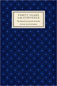 Forty Years in the Struggle- The Memoirs of a Jewish Anarchist