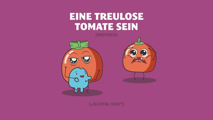 Deutsches Sprichwort - Treulose Tomate