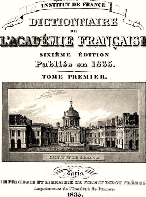 Le Dictionnaire de l'Académie Française, dans son édition de 1835