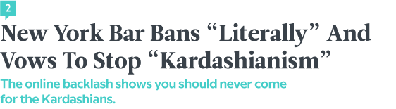 "Language News In January 2018 — New York Bar Bans ""Literally"" And Vows To Stop ""Kardashianism"""