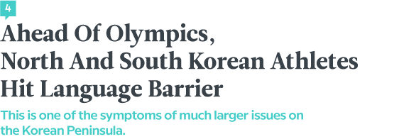 Language News In January 2018 — Ahead Of Olympics, North And South Korean Athletes Hit Language Barrier