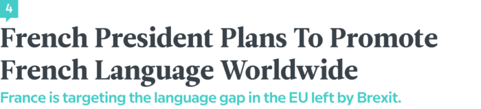 Language News In March 2018 — French President Plans To Promote French Language Worldwide