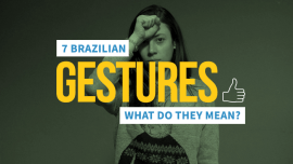 7 Brazilian Gestures That Non-Brazilians Won't Be Able To Guess