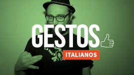 Você consegue adivinhar o que significam estes gestos italianos?