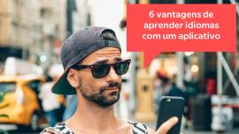 As 6 vantagens de aprender um novo idioma com o aplicativo Babbel em vez de um curso