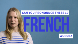 10 French Words You'll Struggle To Pronounce (If You're Not French)