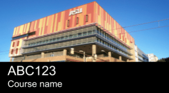 """PPT version of a course card, image is a building at ASU and text reads ABC123 for course number and """"Course Name"""""""