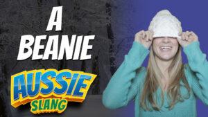 pete smissen, host of aussie english podcast, australian slang, aussie slang, a beanie, what is beanie, what is beanie made of, wool beanie, australia beanie, how to wear beanie