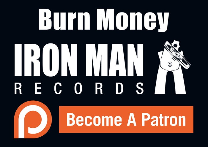Burn Money - Become A Patron of Iron Man Records