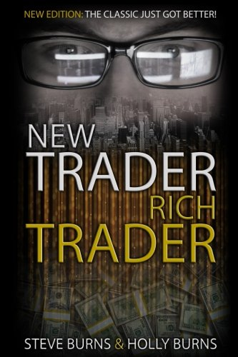 new trader, rich trader by steve burns and holly burns