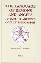 The Language of Demons and Angels: Cornelius Agrippa's Occult Philosophy – Christopher I. Lehrich