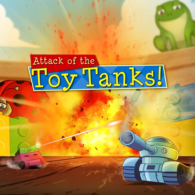 Attack of Toy Tanks